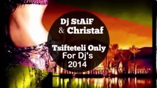 Dj StAiF & Christaf - Tsifteteli Only For Dj's 2014