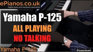 Yamaha P-125 demo ALL PLAYING NO TALKING