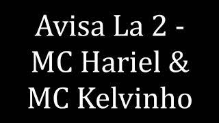 Avisa La 2 - MC Kelvinho & MC Hariel (LETRA)