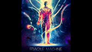 Fragile Machine - Anatomy (With Lyrics)