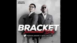 BRACKET - INTERNATIONAL BABY (OFFICIAL FULL SONG) {NEW 2013}
