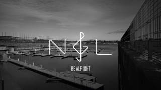 NGL - Be Alright