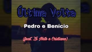 Última Volta - Pedro e Benício(Feat. Zé Neto e Cristiano)