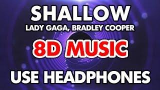 Lady Gaga, Bradley Cooper - Shallow (8D MUSIC) (A Star Is Born)