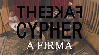 TheFakeCypher - A Firma [Mol, Duart, Fit, Colt & Mz]