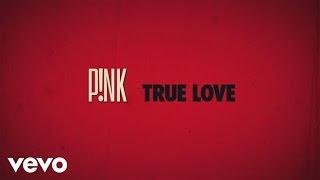 P!nk - True Love (Official Lyric Video)