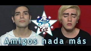 Star Vs Las Fuerzas Del Mal - Amigos y no mas [ Español ] ( Bastián & Felipe )