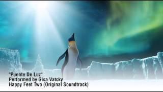 """Puente De Luz"" Performed by Gisa Vatcky (Happy Feet Two - Original Soundtrack)"