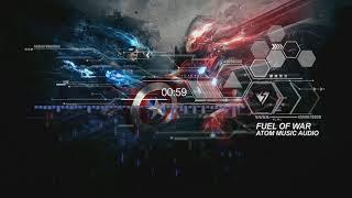 "Most Epic Powerful Badass Hybrid Music: ""FUEL OF WAR"" by Atom Music Audio"