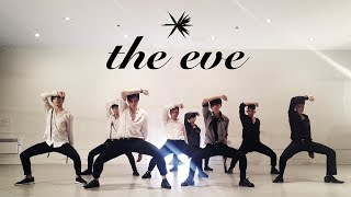 [EAST2WEST] EXO - The Eve (전야) Dance Cover (Boys Ver.)