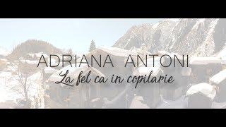 Adriana Antoni - La fel ca in copilarie [COLINDE NOI] 2018