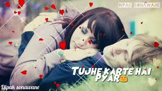 Tu_hi_khuda_tu_mera_sansar new song whatsapp status video 2018 HD |new romantic WhatsApp status 2018