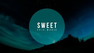Sweet - Paul Elhart (Epic Emotional Music)