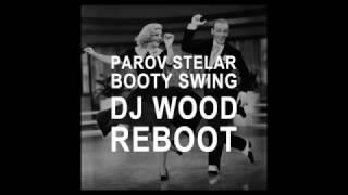 Parov Stelar - Booty Swing (DJ Wood Reboot)