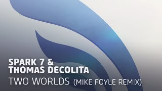 Spark7 & Thomas DeColita feat. Myriam Amous - Two Worlds (Mike Foyle Vocal Mix)