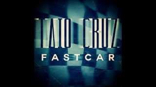 Taio Cruz - Fast Car (Lyrics)