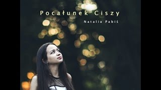Natalia Pabiś - Pocałunek Ciszy (Official Video)