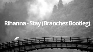 Rihanna - Stay (Branchez Bootleg) - Bass Boosted