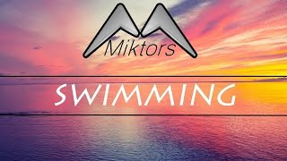 Miktors - Swimming (Radio edit)