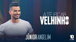 Junior Angelim - Até Ficar Velhinho - DVD Esquecer Que Jeito