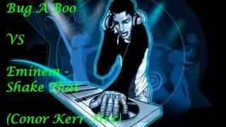 Destiny's Child - Bug A Boo VS Eminem - Shake That (Conor Kerr Mix)
