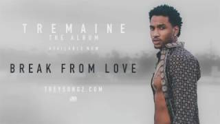 Trey Songz - Break From Love (Tradução)