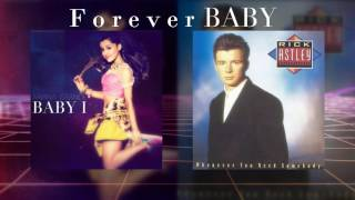 Forever Baby - Ariana Grande x Rick Astley (Mashup)