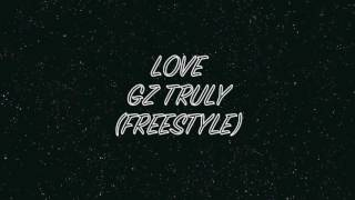 LOVE - GZ TRULY (FREESTYLE)