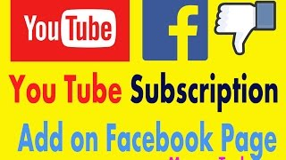 How to  use Add  button in Facebook Page I YouTube  subscription button add to a Facebook Page