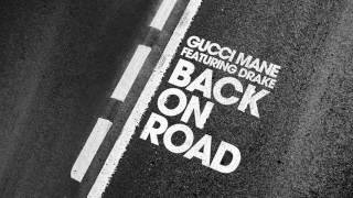Gucci Mane   Back On Road feat  Drake Official Audio