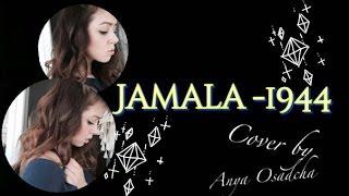JAMALA - 1944 (cover by Anya Osadcha)