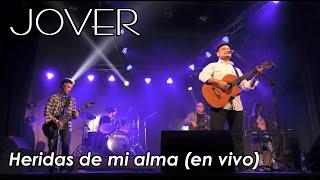 JOVER - HERIDAS DE MI ALMA (en vivo)