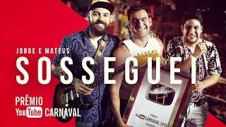 Jorge & Mateus - Sosseguei | Prêmio YouTube Carnaval 2016