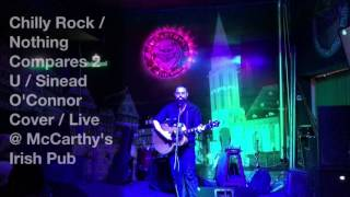 Chilly Rock - Nothing Compares 2 U (Prince cover) Live @ McCarthy's Irish Pub