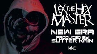 Lex The Hex Master & Sutter Kain - New Era