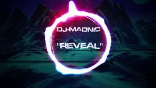 DJ MADNIC - Reveal (Original Mix)