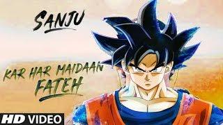 Kar Har Maidaan Fateh song AMV ft. Goku, frieza,cooler,kid buu,and broly.