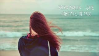 Zayn Malik - She (Rbeats Remix)