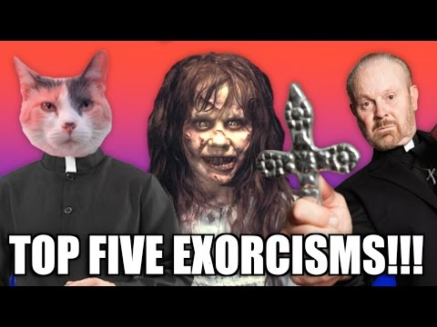 Top Five Exorcisms!