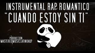 """Instrumental de Rap Romantico """"Cuando Estoy Sin Ti"""" 2017"""