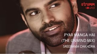 Pyar Manga Hai (The Unwind Mix) by Sreerama Chandra width=