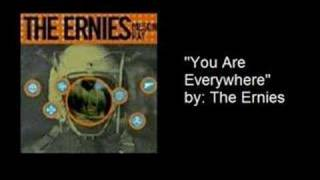 """You Are Everywhere"" by The Ernies"