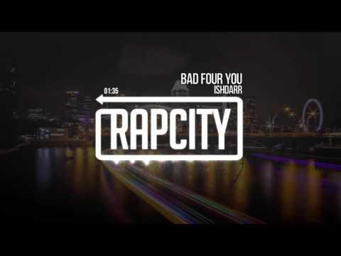 IshDARR - Bad Four You (Prod. Take A Daytrip)