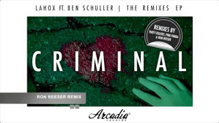 Lahox Ft. Ben Schuller - Criminal | The Remixes EP | Available 04.11 on Beatport, Spotify, iTunes