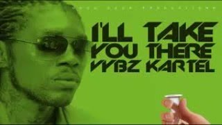 vybz Kartel - I'll Take You There {clean} (Cure Pain riddim)