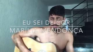 Eu Sei de Cor - Marília Mendonça (Cover - Pedro Mendes)