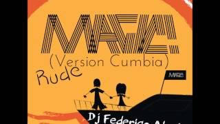 Magic! - Rude (cumbia mix) Federico Alochis Remix (FREE DOWNLOAD)