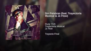 Sin Palabras (feat. Trayectoria Musical & Jc Flow)