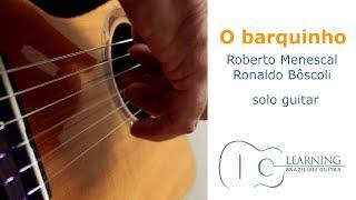 O barquinho - bossa nova guitar - solo version