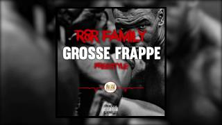 R&R Family //Grosse frappe - [freestyle Audio]